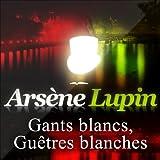 Gants blancs, guêtres blanches (Arsène Lupin 37)