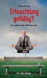 Erleuchtung gefällig? Ein esoterischer Selbstversuch von Bernd Kramer (15. Mai 2013) Broschiert