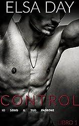 Control - Io Sono Il Tuo Padrone (Libro 1) (Italian Edition)