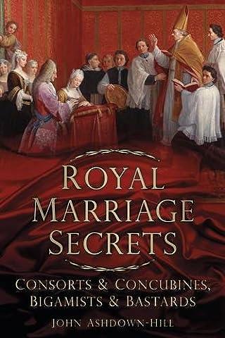 Royal Marriage Secrets: Consorts & Concubines, Bigamists &