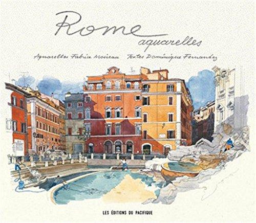 Rome aquarelles par Dominique Fernandez