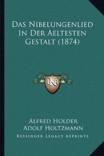 Das Nibelungenlied in Der Aeltesten Gestalt (1874)