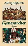 Gottesstreiter: Roman (Die Narrentum-Trilogie)