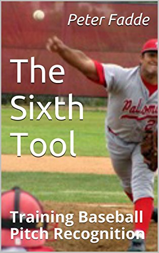 The Sixth Tool: Training Baseball Pitch Recognition (English Edition) -