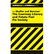 CliffsNotes On Shaffer and Barrows' The Guernsey Literary Potato Peel Pie Society