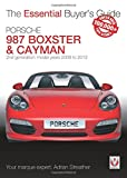 Porsche Boxster & Cayman (2nd Generation 987) - Model Years 2009 to 2012 (The Essential Buyer's Guide)