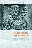 Handschriften im Mittelalter: Eine Quellensammlung