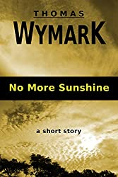No More Sunshine: A Short Story