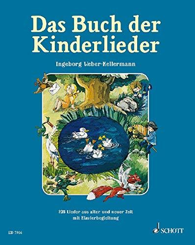 Das Buch der Kinderlieder: 235 alte und neue Lieder. Gesang und Klavier (Gitarre). Liederbuch.