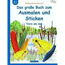 BROCKHAUSEN Bastelbuch Bd.6: Das große Buch zum Ausmalen und Sticken: Tiere am See (Kleinste Entdecker)