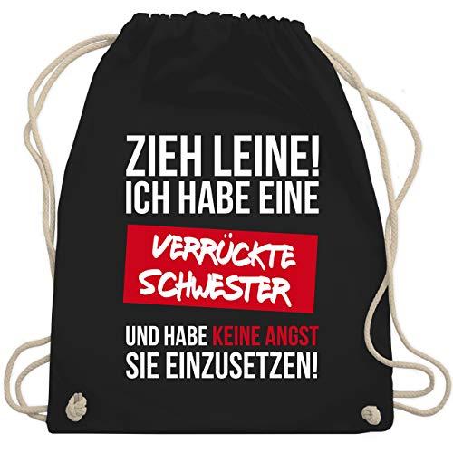 Bruder & Onkel - Zieh Leine Ich habe eine verrückte Schwester - Unisize - Schwarz - WM110 - Turnbeutel & Gym Bag