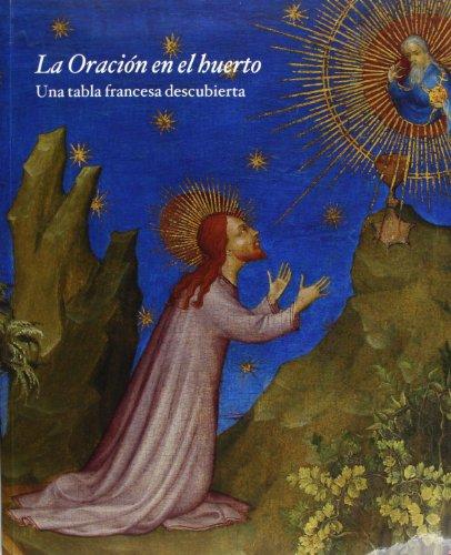 La oración en el huerto. Una tabla francesa descubierta