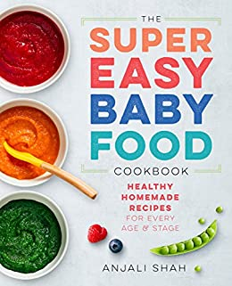 Super easy baby food cookbook healthy homemade recipes for every super easy baby food cookbook healthy homemade recipes for every age and stage by forumfinder Choice Image