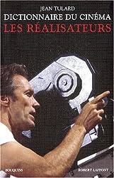 Dictionnaire du cinéma : Tome 1 : Les réalisateurs