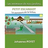 Petit Escargot : Le parcours de la laitue (French Edition)