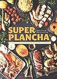 Super plancha - Des conseils et des recettes hautes en couleurs et en saveurs !