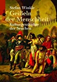 Geißeln der Menschheit: Die Kulturgeschichte der Seuchen (Artemis & Winkler Sachbuch)