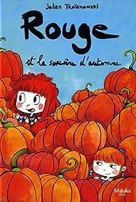 Rouge et la sorcière d'automne par Johan Troïanowski