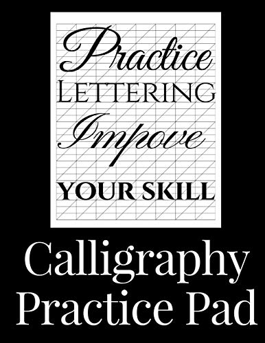 Calligraphy Practice Pad: Large Calligraphy Paper, 150 sheet pad, perfect calligraphy practice paper and workbook for lettering artists and beginners