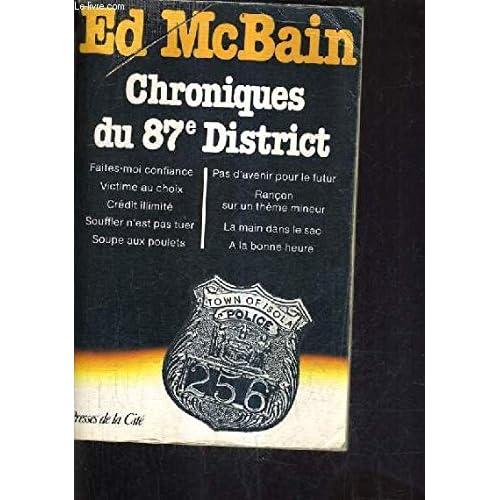 Chroniques du 87eme district : Faites-moi confiance - Victime au choix - Crédit illimité - Souffler n'est pas tuer - Soupe aux poulets - Pas d'avenir ... - La main dans le sac - A la bonne heure