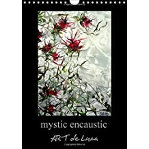 Mystic Encaustic Art de Luna 2016: Dive into My Wax Paintings and Experience Mysticism, Fascination and Creativity in Elegant Existence (Calvendo Art)