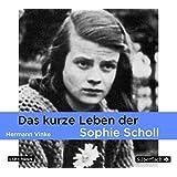 Das kurze Leben der Sophie Scholl: 1 CD