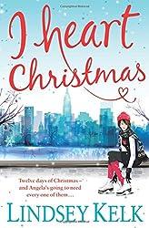 I Heart Christmas (I Heart Series)