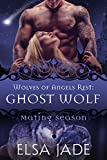 Ghost Wolf: Wolves of Angels Rest #6 (Mating Season Collection)