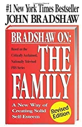 Bradshaw On: The Family: A New Way of Creating Solid Self-Esteem by Bradshaw, John Revised (1990) Paperback