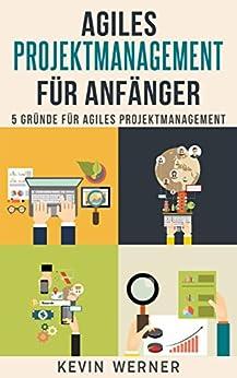 Agiles Projektmanagement für Anfänger: 5 Gründe für agiles Projektmanagement