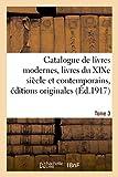 Catalogue de livres modernes livres du XIXe siècle et contemporains, éditions originales Tome 3...