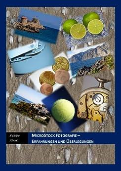 Microstock Fotografie - Erfahrungen und Überlegungen von [Frank, Richard]