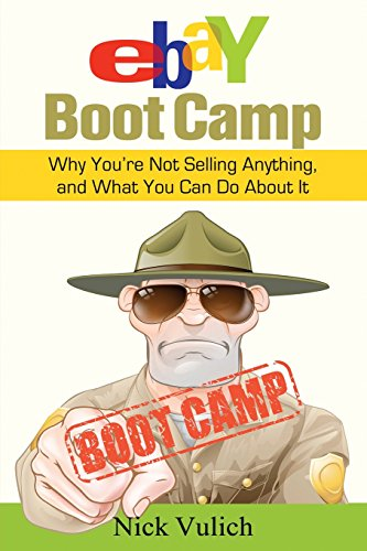 ebay-boot-camp-why-youre-not-selling-anything-and-what-you-can-do-about-it