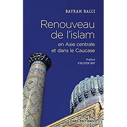 Renouveau de l'islam en Asie centrale et dans le Caucase (Réseau Asie)
