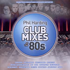 Phil Harding Club Mixes Of The 80's