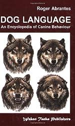 Dog Language: An Encyclopedia of Canine Behavior