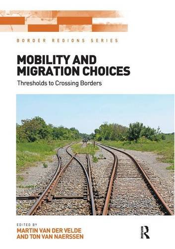 Mobility and Migration Choices: Thresholds to Crossing Borders (Border Regions)
