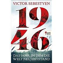 1946: Das Jahr, in dem die Welt neu entstand (German Edition)