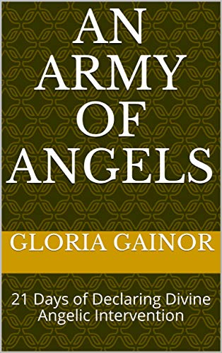 An Army of Angels: 21 Days of Declaring Divine Angelic Intervention (English Edition) -