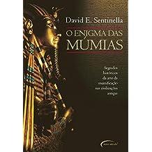 O Enigma das Múmias. Segredos Históricos da Arte da Mumificação nas Civilizações Antigas (Em Portuguese do Brasil)