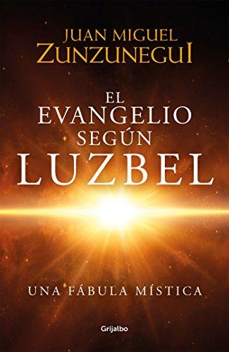 El Evangelio según Luzbel por Juan Miguel Zunzunegui