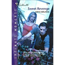 Sweet Revenge (Silhouette Intimate Moments) by Nina Bruhns (2002-07-01)
