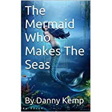 The Mermaid Who Makes The Seas (Teddy and Tilly's Travel Book 2)