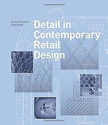 Detail in Contemporary Retail Design by Drew Plunkett (2012-02-20)