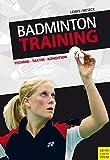 Badmintontraining: Technik - Taktik - Kondition