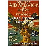 The U.S. Air Service in World War I: Volume II