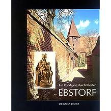 Ein Rundgang durch Kloster Ebstorf. (Die Blauen Bücher)