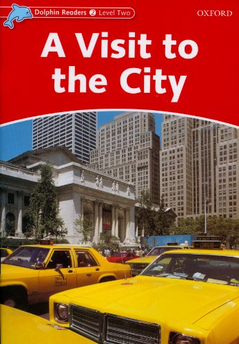 Dolphin Readers Level 2: Dolphin Readers 2. A Visit to the City. International Edition