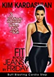 Kim Kardashian: Fit In Your Jeans by Friday: Butt Blasting Cardio Step by Kim Kardashian