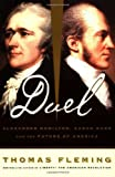 Duel: Alexander Hamilton, Aaron Burr, And The Future Of America by Thomas Fleming (2000-09-05)